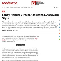 Fancy Hands: Virtual Assistants, Aardvark Style