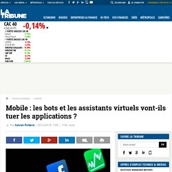 Mobile : les bots et les assistants virtuels vont-ils tuer les applications ?