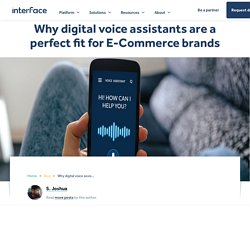 Digital assistants are leading the way in the e-commerce industry