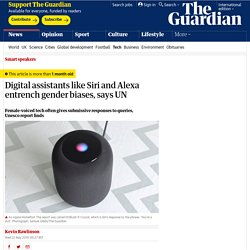 Digital assistants like Siri and Alexa entrench gender biases, says UN