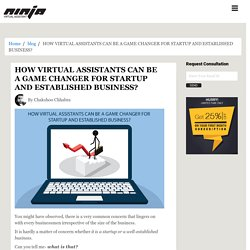 HOW INDIAN VIRTUAL ASSISTANTS CAN BE A GAME CHANGER FOR STARTUP AND ESTABLISHED BUSINESS?
