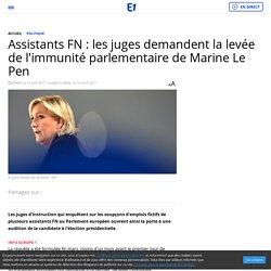 Assistants FN : les juges demandent la levée de l'immunité parlementaire de Marine Le Pen