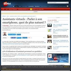 Assistants virtuels : Parler à son smartphone, quoi de plus naturel ? - ZDNet