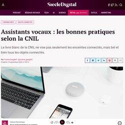 Assistants vocaux : les bonnes pratiques selon la CNIL