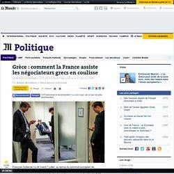 Grèce : comment la France assiste les négociateurs grecs en coulisse
