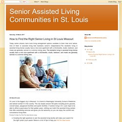 Senior Assisted Living Communities in St. Louis: How to Find the Right Senior Living in St Louis Missouri