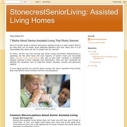 StonecrestSeniorLiving: Assisted Living Homes: 7 Myths About Senior Assisted Living That Worry Seniors