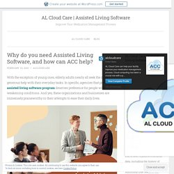 Why do you need Assisted Living Software, and how can ACC help? – AL Cloud Care