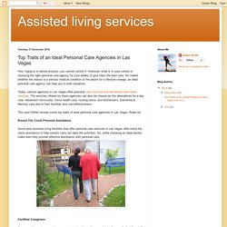 Assisted living services: Top Traits of an Ideal Personal Care Agencies in Las Vegas
