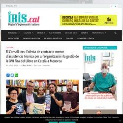 El Consell treu l'oferta de contracte menor d'assistència tècnica per a l'organització i la gestió de la XVI Fira del Llibre en Català a Menorca - El Iris.cat - Digital d'informació i cultura