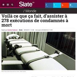 Voilà ce que ça fait, d'assister à 278 exécutions de condamnés à mort