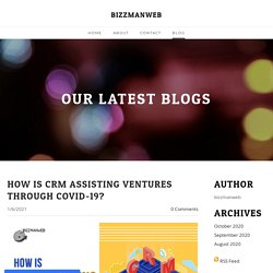 How is CRM assisting ventures through COVID-19? - BIZZMANWEB