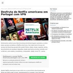 Como assistir Netflix Americana?