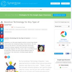 Assistive Technology for Any Type of Learner