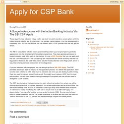 Apply for CSP Bank: A Scope to Associate with the Indian Banking Industry Via The SBI CSP Apply