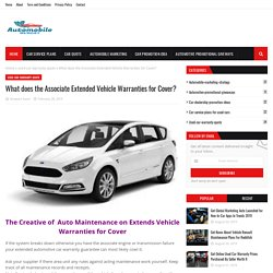 What does the Associate Extended Vehicle Warranties for Cover?