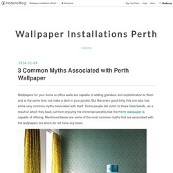 3 Common Myths Associated with Perth Wallpaper - Wallpaper Installations Perth