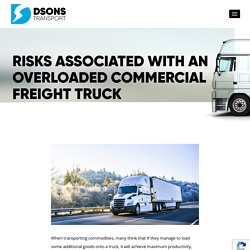Risks Associated With An Overloaded Commercial Freight Truck