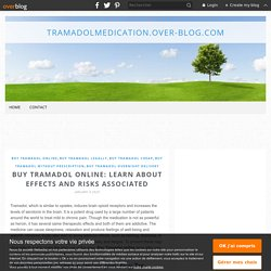 Buy Tramadol Online: Learn About Effects And Risks Associated - tramadolmedication.over-blog.com