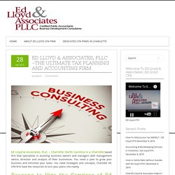 ED LLOYD & ASSOCIATES, PLLC –THE ULTIMATE TAX PLANNING AND ACCOUNTING FIRM