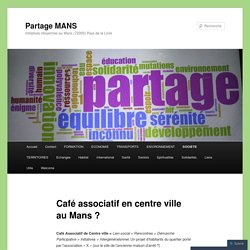 Café associatif en centre ville au Mans ?