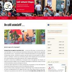 Le 3C - Café Culturel Citoyen à Aix en Provence