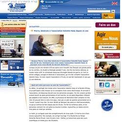 association Valentin Haüy : Actualités - Pierre, bénévole à l'association Valentin Haüy depuis 21 ans