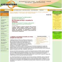"""ADEQUATIONS 19/01/11 Cycle de séminaire """"La démocratie à l'épreuve du lobbying ?"""""""