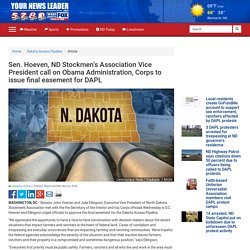 Sen. Hoeven, ND Stockmen's Association Vice President call on Obama Administration, Corps to issue final easement for DAPL