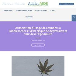 Association d'usage de cannabis à l'adolescence et d'un risque de dépression et suicide à l'âge adulte