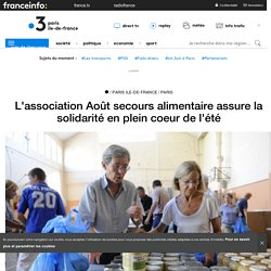 L'association Août secours alimentaire assure la solidarité en plein coeur de l'été - France 3 Paris Ile-de-France