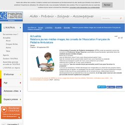 Relations jeunes-médias-images, les conseils de l'Association Française de Pédiatrie Ambulatoire