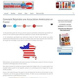 Comment Rejoindre une Association Américaine en France –
