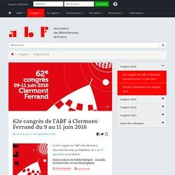 62e congrès de l'ABF à Clermont-Ferrand du 9 au 11 juin 2016 - Association des Bibliothécaires de France