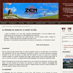 La posture de zazen est le secret du zen, le zen c'est zazen