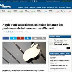 Apple : une association chinoise dénonce des problèmes de batterie sur les iPhone 6