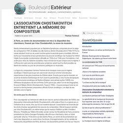L'Association Chostakovitch entretient la mémoire du compositeur - Boulevard Extérieur