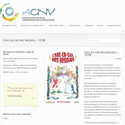 L'arc en ciel des besoins - 10,5€ - Association pour la Communication Non Violente France