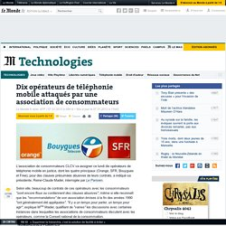 Dix opérateurs de téléphonie mobile attaqués par une association de consommateurs