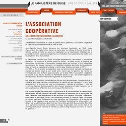 L'ASSOCIATION COOPÉRATIVE « Le Familistère de Guise