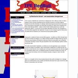 b) Red bull et alcool : une association dangereuse - Le REDBULL
