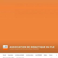 Association de didactique du FLE – c/o Alliance française Paris ÎDF, 101 boulevard Raspail, 75006 PARIS
