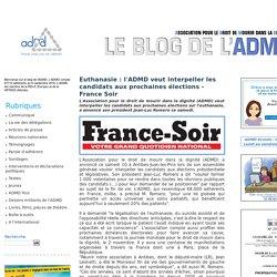 Le Blog de l'ADMD - Association pour le Droit de Mourir dans la Dignité - Ne nous laissons pas voler notre Ultime Liberté