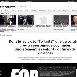 """Dans le jeu vidéo """"Fortnite"""", une association crée un personnage pour aider discrètement les enfants victimes de violences"""