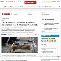 """VIDEO. Refus de la misère: les association réclament un délit de """"discrimination sociale"""""""