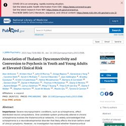 Association of Thalamic Dysconnectivity and Conversion to Psychosis in Youth and Young Adults at Elevated Clinical Risk - PubMed