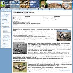 Fondations en pneus-gravier - Association pour la Promotion des Techniques Ecologiques