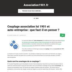Couplage association loi 1901 et auto-entreprise : que faut-il en penser ?