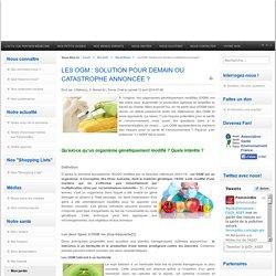 Les OGM : solution pour demain ou catastrophe annoncée ?