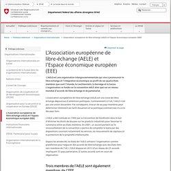 L'Association européenne de libre-échange (AELE) et l'Espace économique européen (EEE)